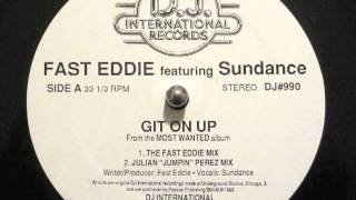 Fast Eddie ft. Sundance - Git On Up (DJ International Records 1989)