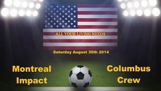 MLS Montreal Impact vs Columbus Crew Major League Soccer 2014