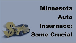 2017 Minnesota Auto Insurance     Some Crucial Things That You Need to Know
