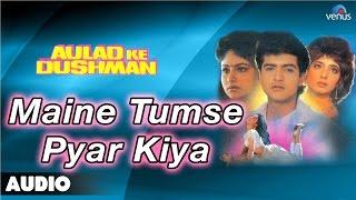 Aulad Ke Dushman : Maine Tumse Pyar Kiya Full Audio Song | Ayesha Jhulka, Arman Kohli |