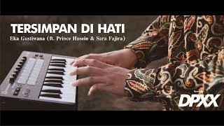 Tersimpan Di Hati Eka Gustiwana ft Prince Husein Sara Fajira Remix by DPXX