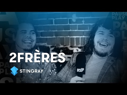 2Frères  - Entrevue | Stingray PausePlay