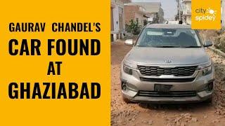 Nine days after murder, Gaurav Chandel's car found