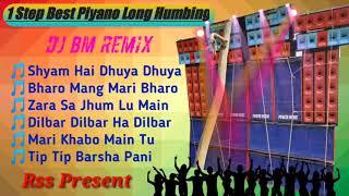 Hindi 1 Step Best Piyano Long Humbing Mix 2020 - Dj Bm Remix (Satmail Se)--Remix by Rss present