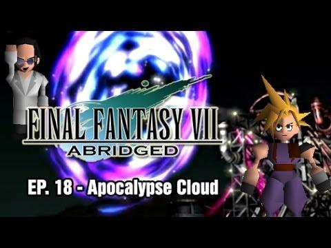 Final Fantasy VII: Abridged - Episode 18 - Apocalypse Cloud