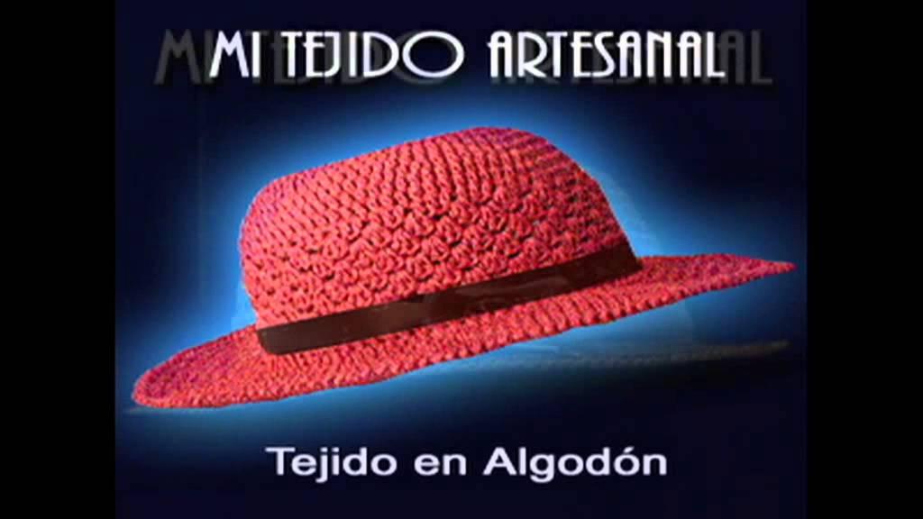SOMBREROS TEJIDOS AL CROCHET - MI TEJIDO ARTESANAL - YouTube