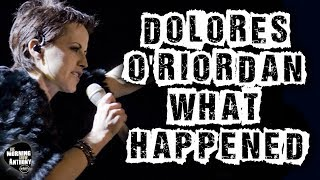 Dolores O'Riordan death What Happened