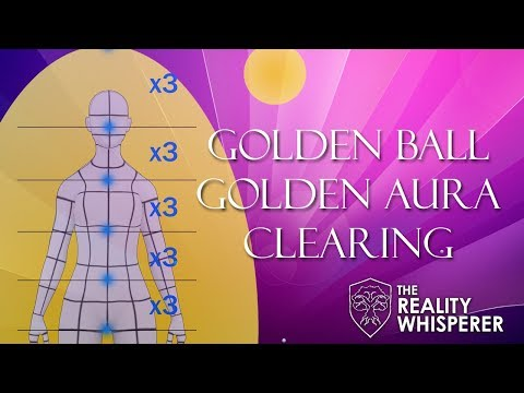 Golden Ball Golden Aura Clearing Exercise