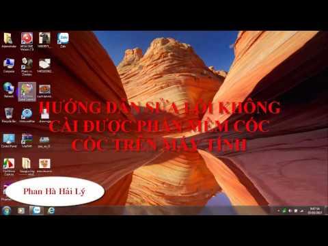 Hướng dẫn sửa lỗi không cài được phần mềm cốc cốc trên máy tính