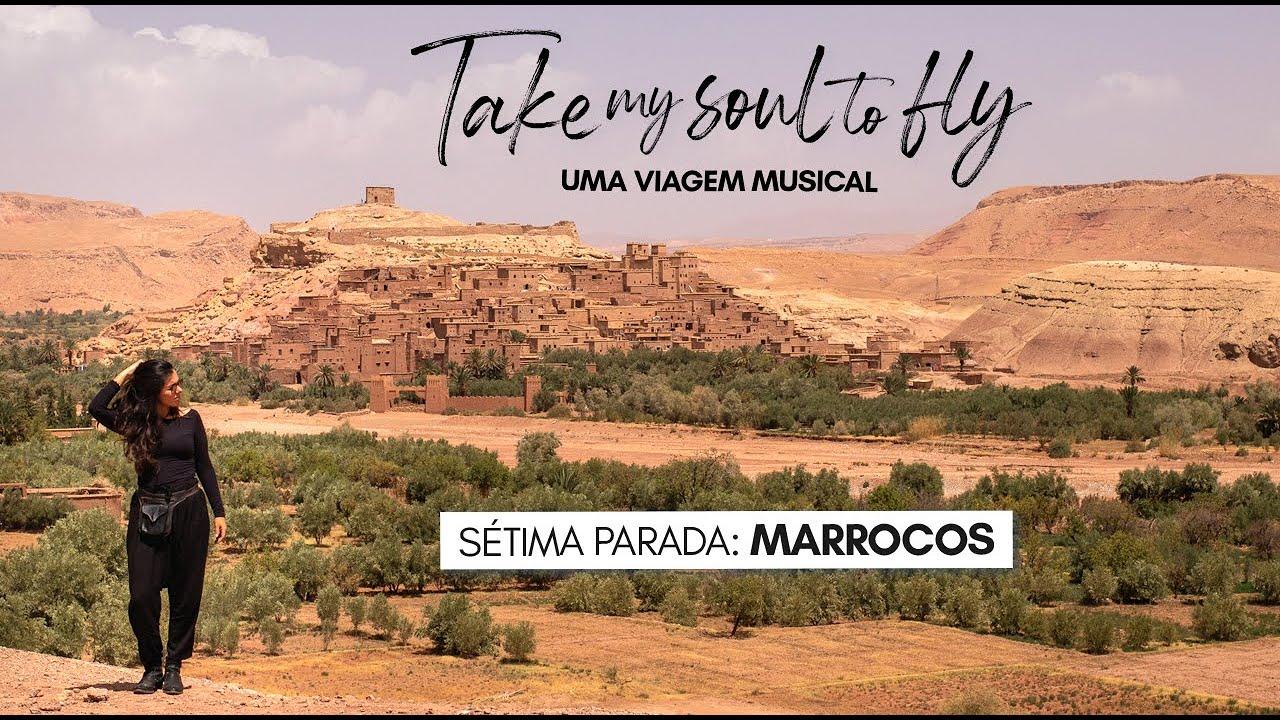 TAKE MY SOUL TO FLY - Episódio 7 - Pra lá de Marrakech
