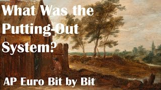 What Was the Putting Out System? AP Euro Bit by Bit #24