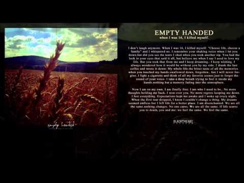 Клип Empty Handed - When I Was 16 I Killed Myself
