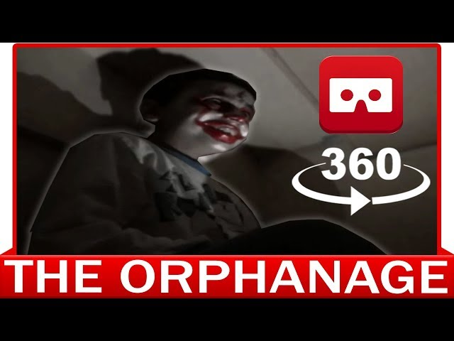 360° VR VIDEO - THE ORPHANAGE - CHILD - IT CLOWN - HORROR VIRTUAL REALITY 3D