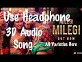 Milegi Milegi   3D Audio Song   Mika Singh, Sachin Jigar    All Varieties Here
