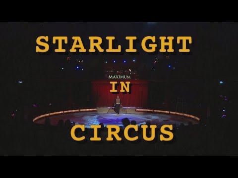 Cirkus Махimum - Stаrlight in Circus (2014) HD