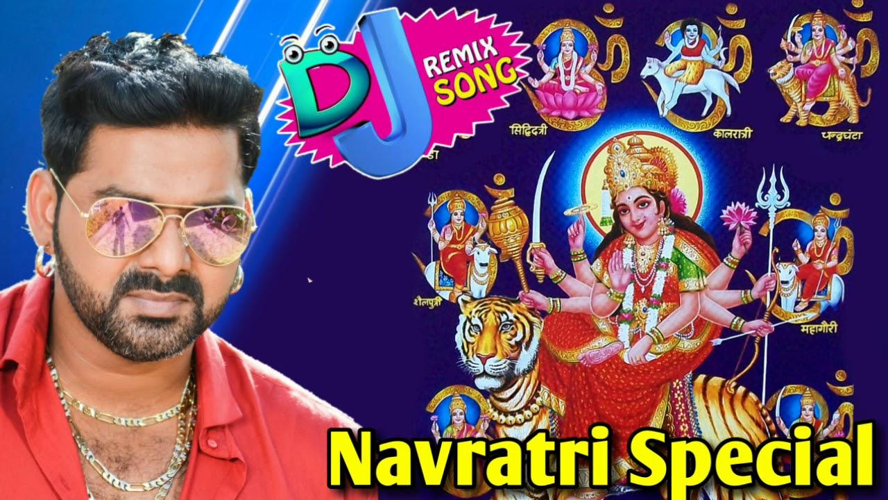 Navratri Special Bhojpuri Bhakti Song 2018 - Pawan Singh   Bhojpuri  Navaratri Nonstop DJ Remix 2018