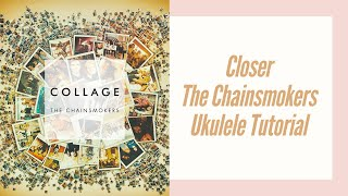Closer- The Chainsmokers (ft. Halsey) UKULELE TUTORIAL