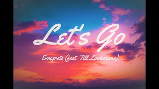 Emigrate - Let's Go feat. Till Lindemann (Lyrics)