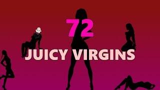 72 Juicy Virgins