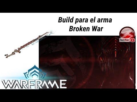 Warframe build para el arma Broken War