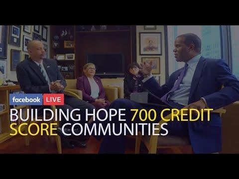 'BUILDING' HOPE 700 CREDIT SCORE COMMUNITIES