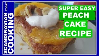 Easy Peach Cake Recipe