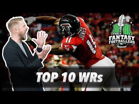 Fantasy Football 2017 - Top 10 Wide Receivers + Preseason Hype - Ep. #411