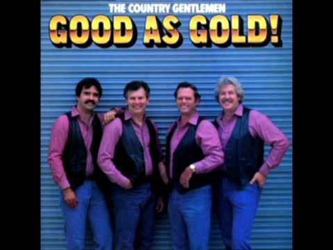 Good As Gold [1983] - The Country Gentlemen