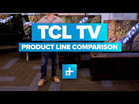 2017 TCL TV Product Line Comparison