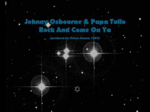 Johnny Osbourne & Papa Tullo - Rock And Come On Ya 12