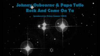 "Johnny Osbourne & Papa Tullo - Rock And Come On Ya 12""  1982"