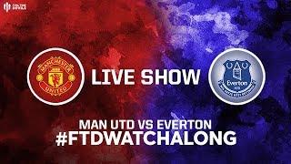 MAN UTD vs EVERTON: Live Stream Watchalong
