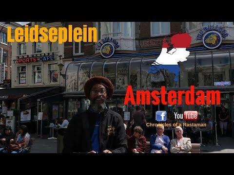 COAR VLOG #32 - Chronicles Of A Rastaman - Weekend in Leidseplein, Amsterdam Holland