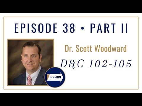 Download Follow Him Podcast: Dr. Scott Woodward : Doctrine & Covenants 102-105 : Episode 38 Part 2