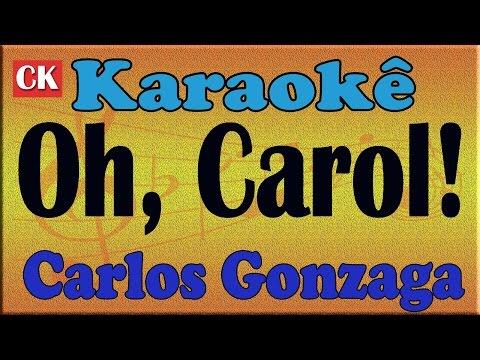 Carlos Gonzaga Oh, Carol! Karaoke