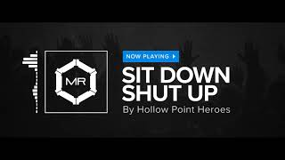 Hollow Point Heroes Sit Down Shut Up HD