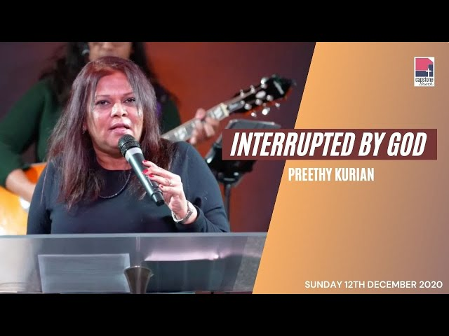 Interrupted by God | Preethy Kurian | 13th December 2020
