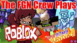 The FGN Crew Plays: ROBLOX - Super Bomb Survival Updated Revisited (PC)