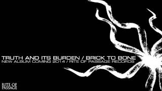 Truth And Its Burden - Brick To Bone (pre-production demo)