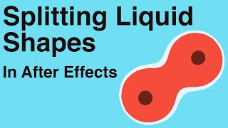 Splitting Liquid Shapes (like how cells divide) - Adobe After Effects tutorial