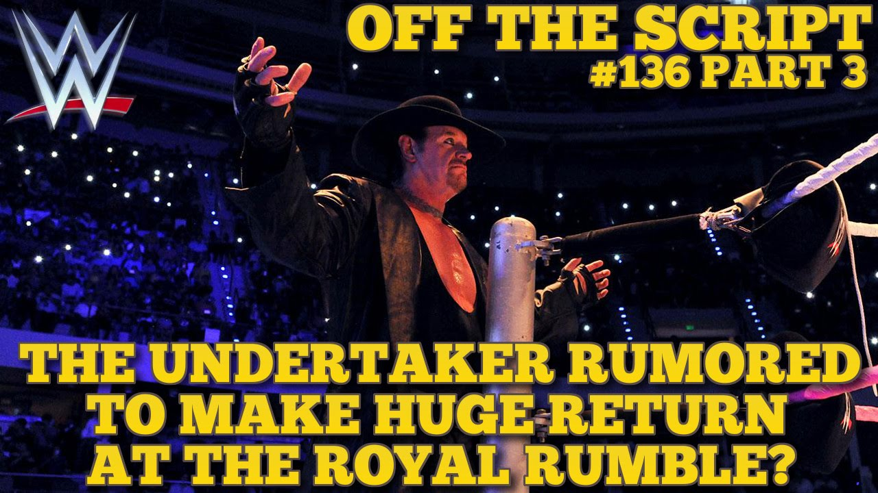 """Download The Undertaker To Make HUGE Return At The """"Royal Rumble""""? - WWE Off The Script #136 Part 3"""