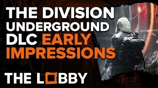 The Division: Underground DLC First Impressions - The Lobby