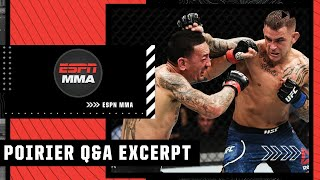 Dustin Poirier calls Max Holloway the most skilled opponent he's beaten