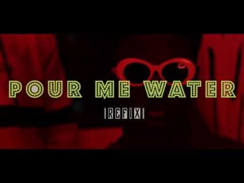 Pour Me Water Refix Music Video
