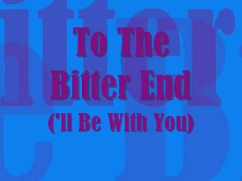 Signal To Noise - To The Bitter End (I'll be With You) (with Lyrics)
