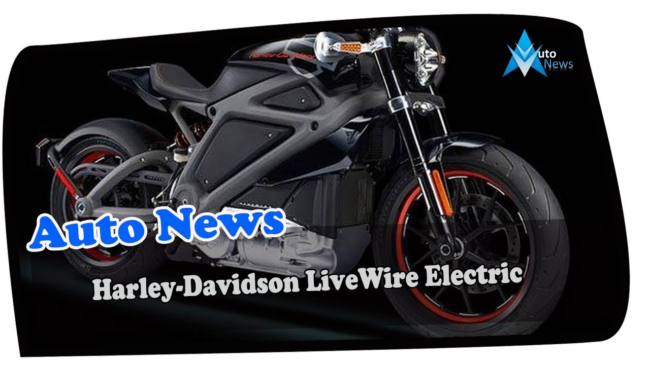 AWESOME! Harley Davidson LiveWire Electric Motorcycle Confirmed ...