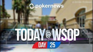 WSOP 2021 | THREE WORLD SERIES WINNERS IN ONE DAY! | Update Day 25