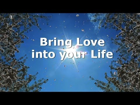 Bring love into your life, Subliminal Messages, Law of Attraction