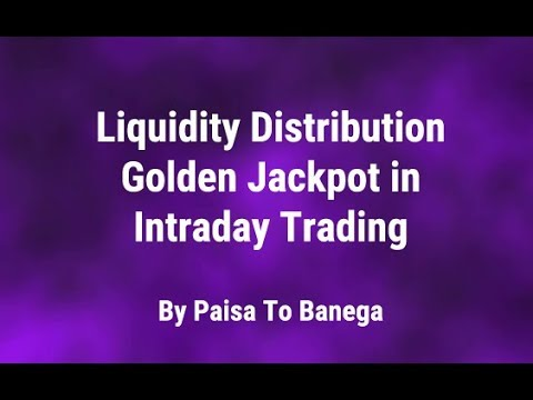 Why Liquidity Distribution is Golden Jackpot in Intraday Trading by Paisa To Banega