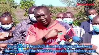 Oscar Sudi slams DCI George Kinoti over the reopening of the 2007/2008 post-election violence cases